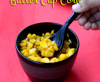 Cup Corn Recipe - Butter Cup Corn - Easy Snacks For Kids