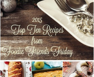 Top Ten Recipes from Foodie Friends Friday Linky Parties 2015