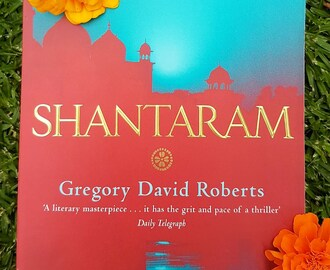 SHANTARAM BY GREGORY DAVID ROBERTS … Book Review