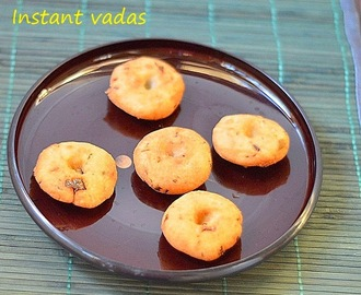 Instant rice flour vadais - Indian deep fried snacks