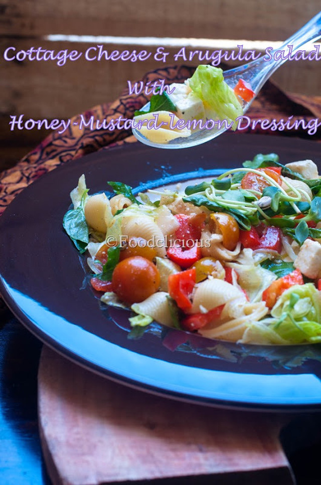 Rachana's Arugula-Cottage Cheese & Pasta Salad With Honey-Mustard-Lemon Vinaigrette- Stepwise Post; Light Meal On Monday - Post 4