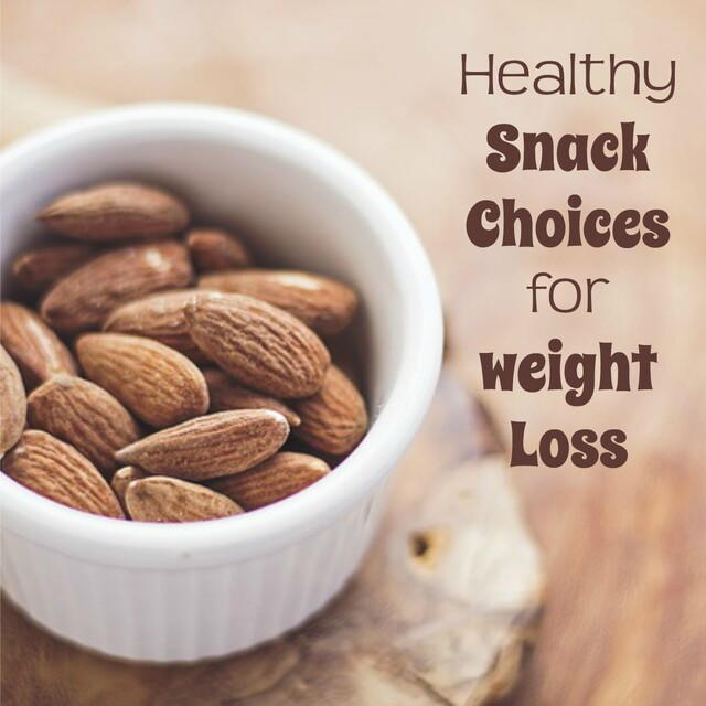 Healthy Snack Choices For Weight Loss