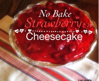 Easy {No Bake} Strawberry Cheesecake