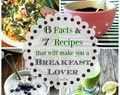 6 Facts & 7 Recipes that will make you a Breakfast Lover