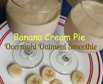 Banana Cream Pie Overnight Oatmeal Smoothie (Healthy)