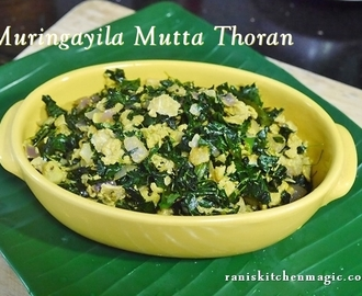Muringayila Mutta Thoran/ Murungai keerai Mutta Poriyal(Drumstick Leaves and Egg Stir Fry Indian Style)