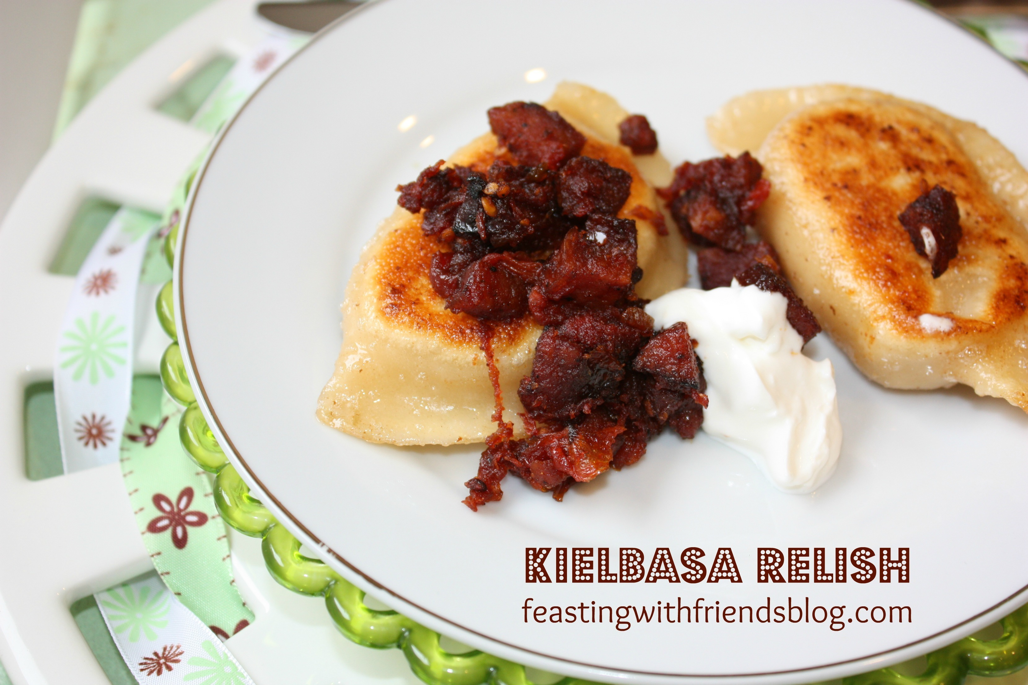 Feasting with Friends on the Road…Kielbasa Relish