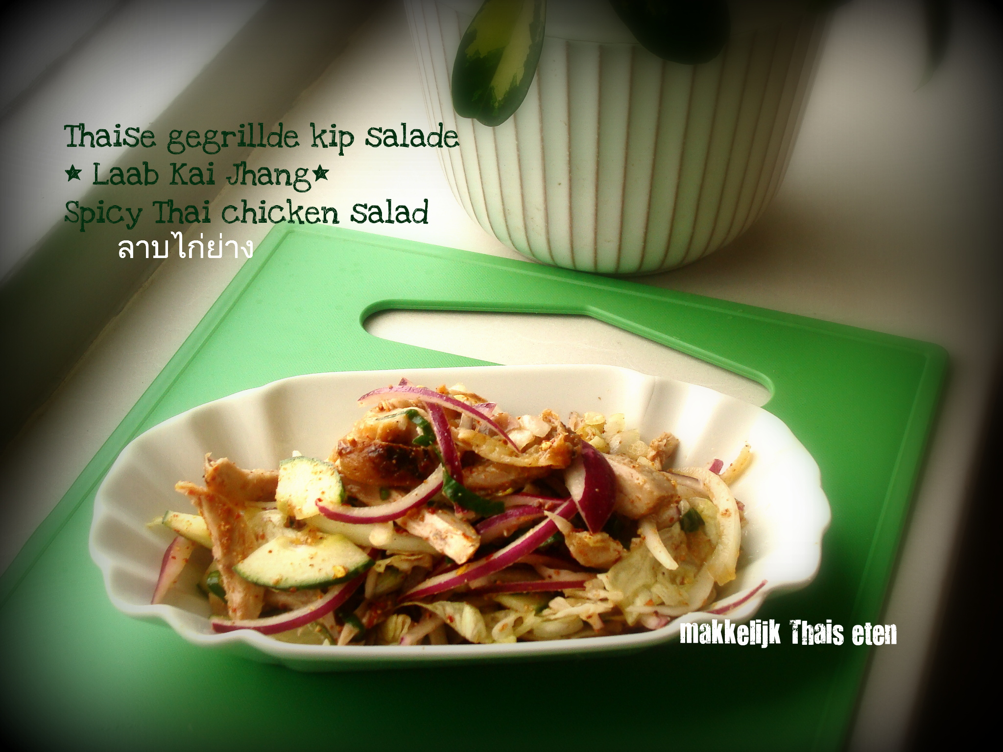 Thaise gegrilde kip salade * Thai spicy chicken salad