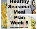Healthy Seasonal Meal Plan Week 5