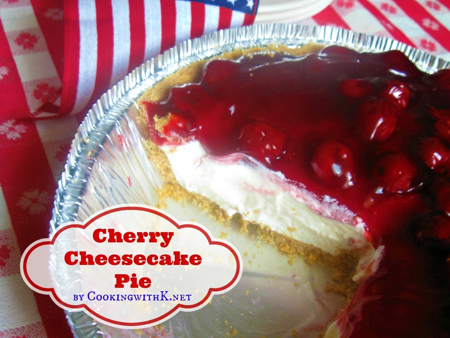A Southern July 4th Tradition! Mother's Cherry Cheesecake Pie {Granny's Recipe}