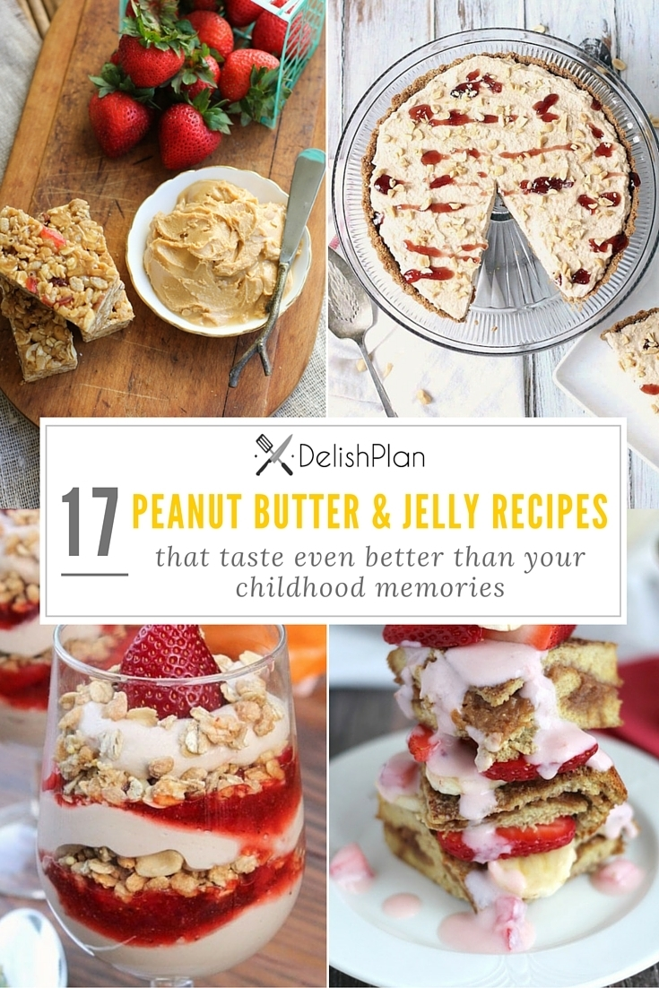 17 Peanut Butter and Jelly Recipes That Taste Even Better Than Your Childhood Memories