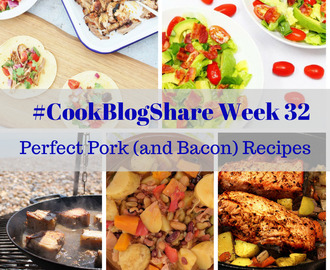 #CookBlogShare 2017 Week 32 plus Perfect Pork Recipes