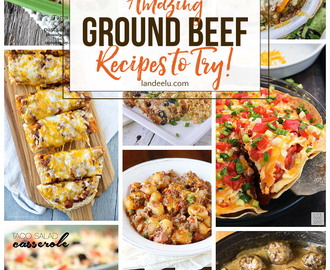 Amazing Ground Beef Recipes To Try!