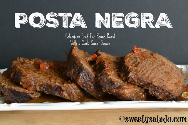 Posta Negra (Colombian Beef Eye of Round Roast w/ A Dark Sweet Sauce)