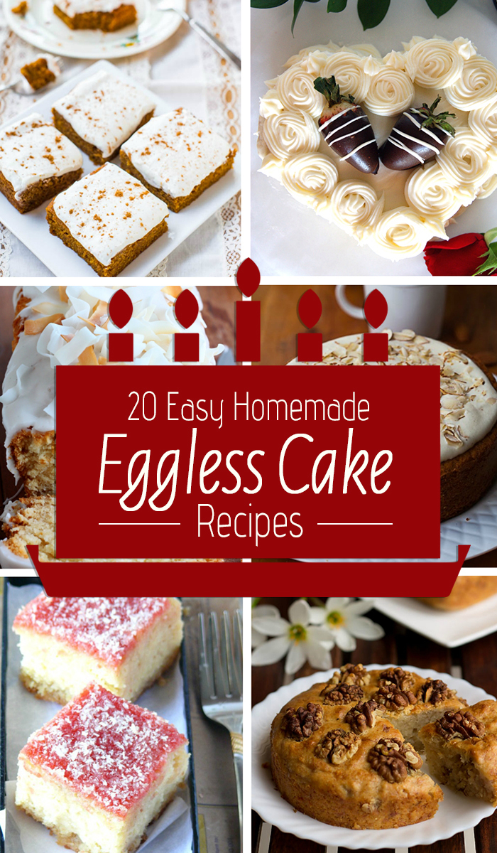 20 Easy Homemade Eggless Cake Recipes