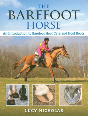 The Barefoot Horse: An Introduction to Barefoot Ho