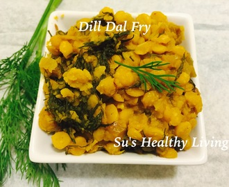 Dill Dal Fry; my experiments with Dill; Meatless Monday