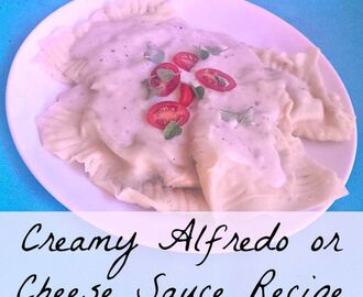 Creamy Alfredo or Cheese Sauce Recipe
