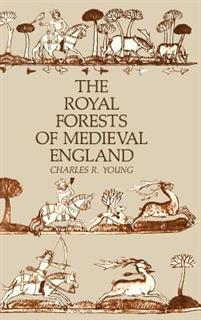 The Royal Forests of Medieval England
