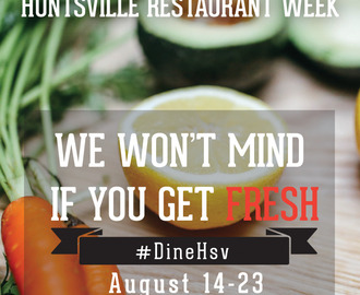 Huntsville Restaurant Week Begins Today!