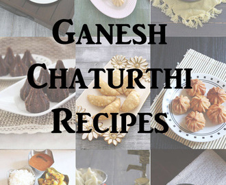 30 Ganesh Chaturthi Recipes | Maharashtrian Ganesh Chaturthi Recipes