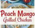 Peach Mango Grilled Chicken Recipe with Sweet & Fruity Olive OIl