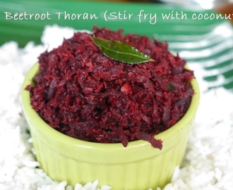 Beetroot Thoran/Upperi (Beetroot Stir Fry with Coconut and Spices, Kerala Style)