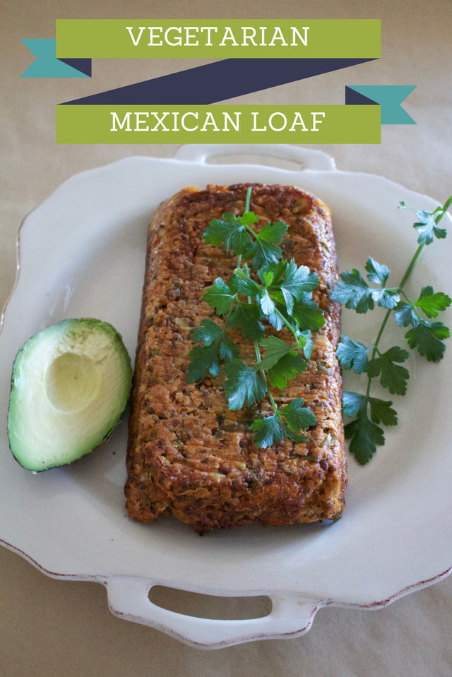 Vegetarian Mexican lentil loaf