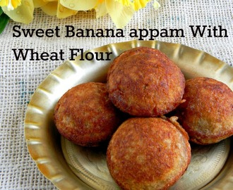 Instant Wheat Flour Banana Sweet Appam Recipe