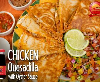 Chicken Quesadilla with Oyster Sauce Recipe