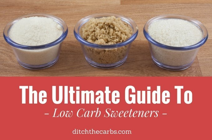 The Ultimate Guide To Low Carb Sweeteners