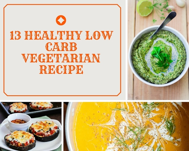 13 Healthy Low Carb Vegetarian Recipes That Will Make You Go on a Diet!