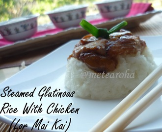 Steamed Glutinous Rice With Chicken (Lor Mai Kai)