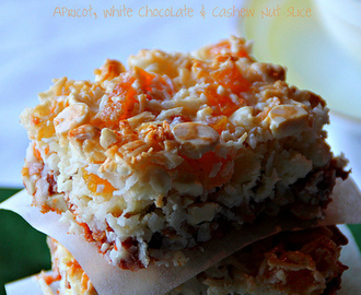 Apricot, White Chocolate & Cashew Nut Slice for Julia