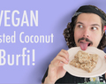 How To Make VEGAN Toasted Coconut Burfi: VKL 17