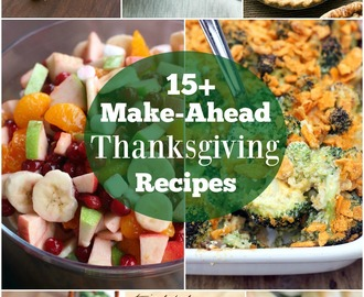 15+ Make-Ahead Thanksgiving Recipes