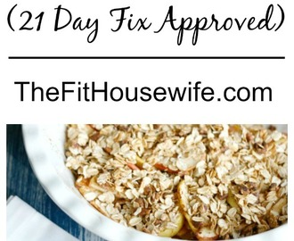 Healthy Apple Crisp – 21 Day Fix Approved