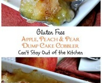 Gluten Free Apple, Peach and Pear Dump Cake Cobbler