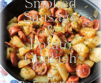 Smoked Sausage and Potato Goulash