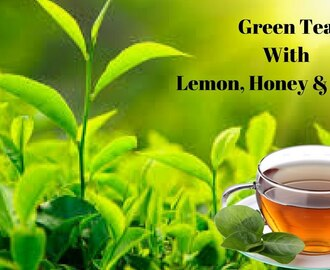 Green Tea Preparation With Honey, Lemon and Ginger || Healthy Drink