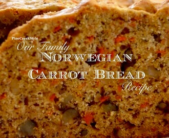 Our Family's Norwegian Carrot Bread Recipe