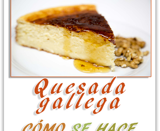 QUESADA GALLEGA O TARTA DE REQUESÓN