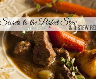 11 Secrets to a Perfect Beef Stew: with 9 Beef Stew Recipes!
