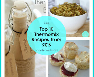 The Most Popular Thermomix Recipes of 2016 from ThermoBliss!