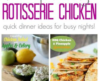 Leftover Rotisserie Chicken Recipes