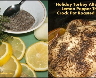 Lemon Pepper Thyme Crock Pot Roasted Chicken - Holiday Turkey Alternative