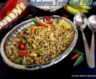Vazhaipoo Toor Dal Pulav -  a healthy and super delicious Pilaf made with Banana Blossom mildly spiced with Indian Spices!
