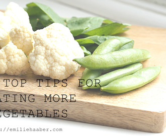 5 Top Tips For Eating More Vegetables