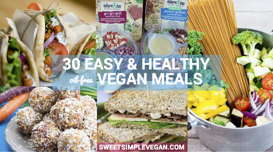 30 Easy Vegan Meals For Your Busy Week {Oil-Free Breakfast, Lunch & Dinner}