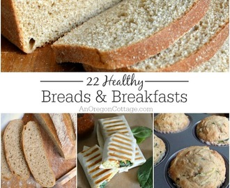 22 Healthy Bread and Breakfast Recipes